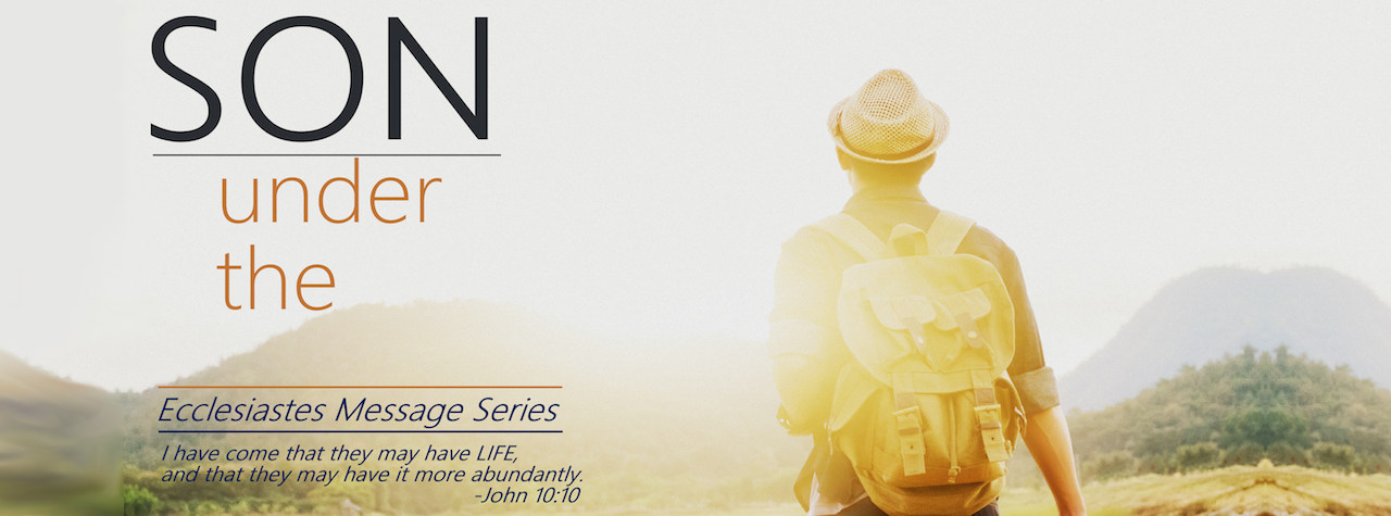 Under the Son Sermon Series